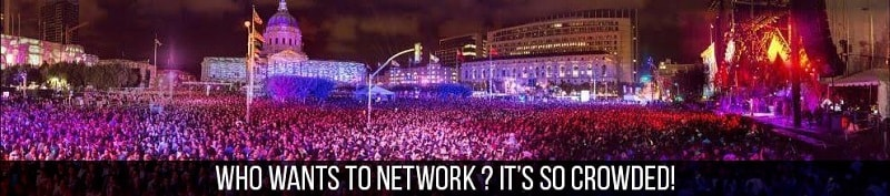 Reason 3: Networking. Are you kidding?