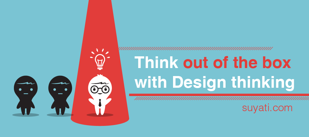 Think out of the box with Design Thinking