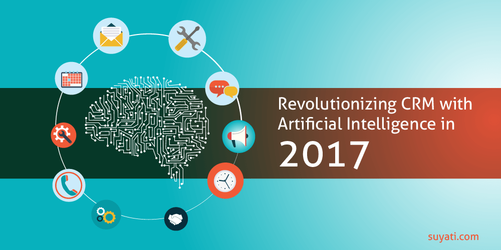 How Artificial Intelligence will transform CRM in 2017