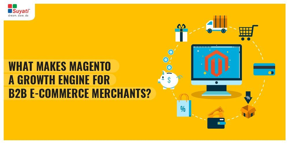 What makes Magento the undisputed leader in B2B e-commerce